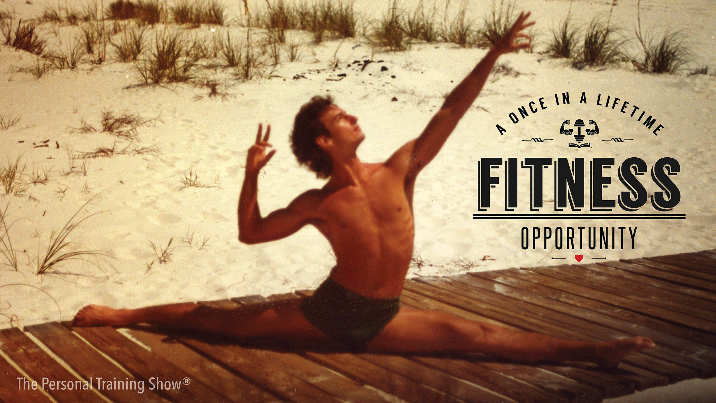 Fitness Is A Once In A Lifetime Opportunity