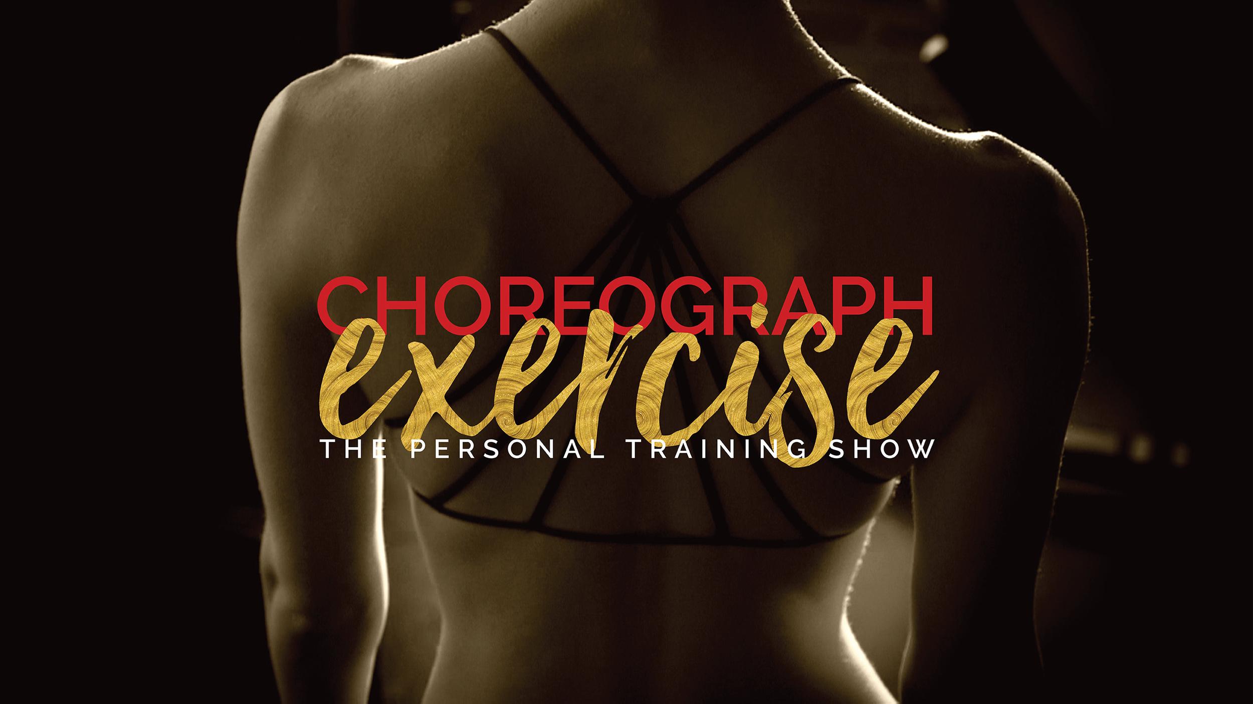 Choreograph Exercise