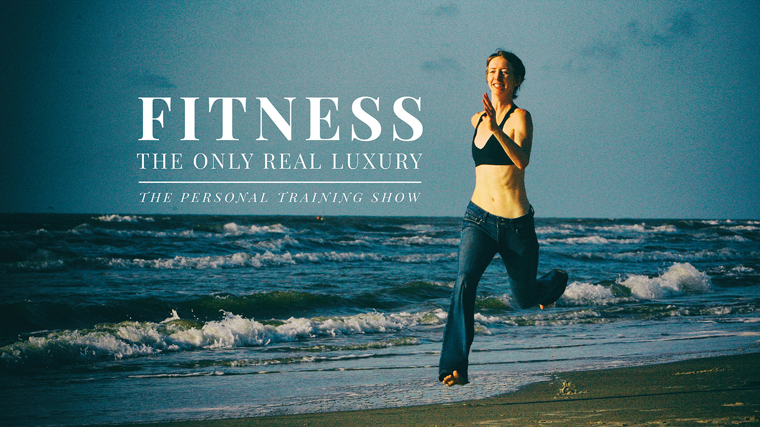 the-personal-training-show-ad-fitness-the-only-real-luxury.jpg