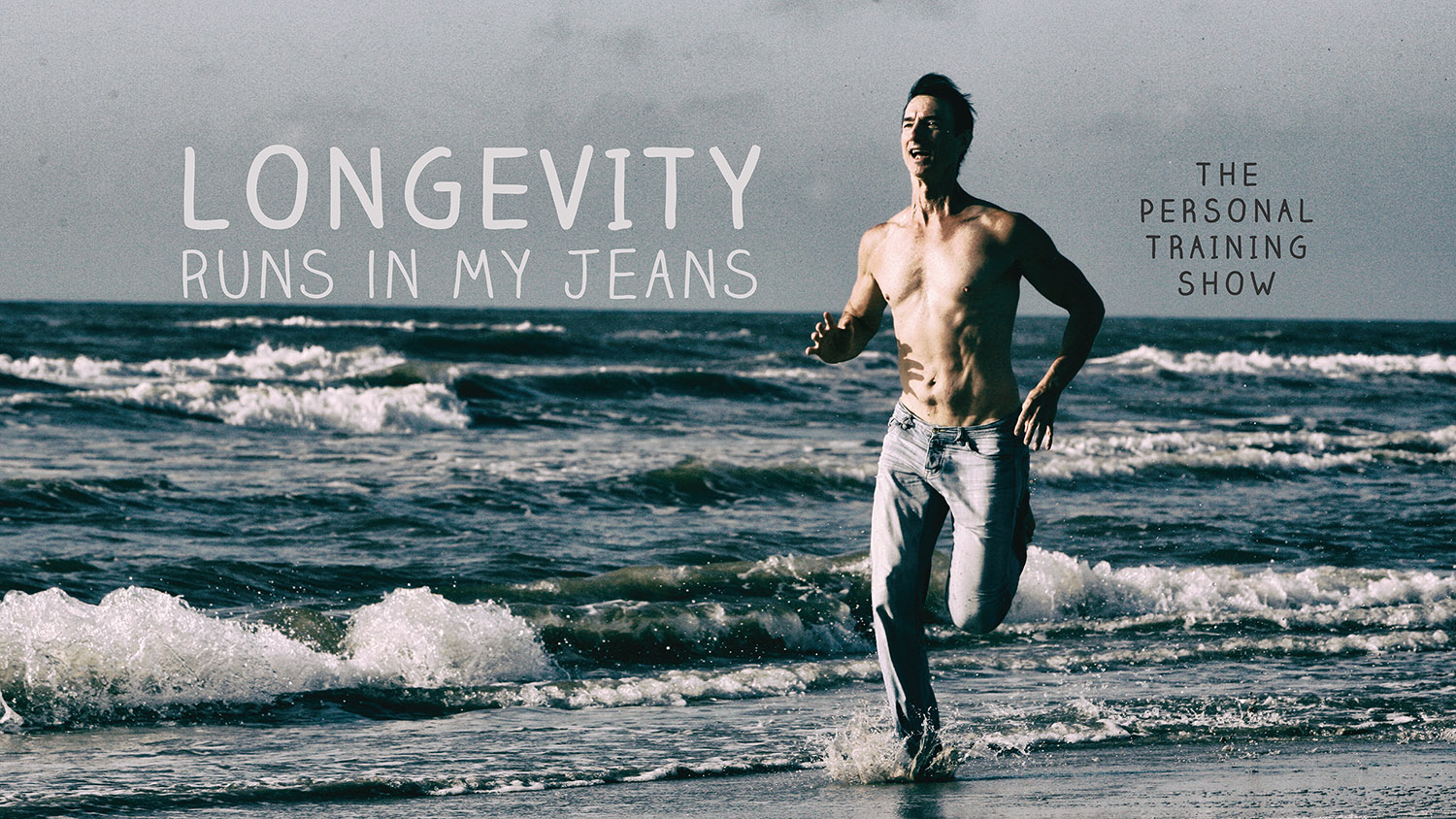 the-personal-training-show-ad-longevity-runs-in-my-jeans.jpg