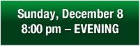 Order Sun., Dec. 8, 8:00 pm Tickets