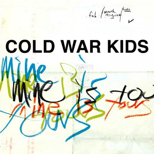 cold war kids whats mine is yours