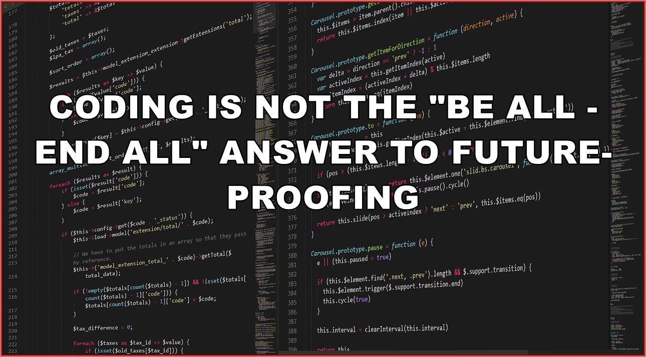 "Am I Next? Future-proofing. For-profit coding schools, bootcamps. MIT's Open Courseware. Coding is not the ""be all and end all"" to employment problems."