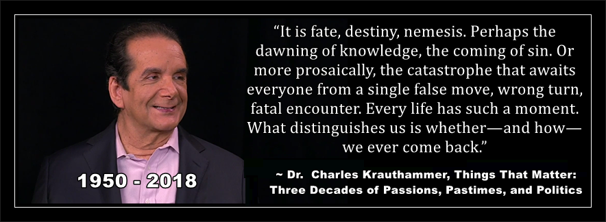 Am I Next? Charles Krauthammer Dead at 68 -- resiliency and overcoming adversity
