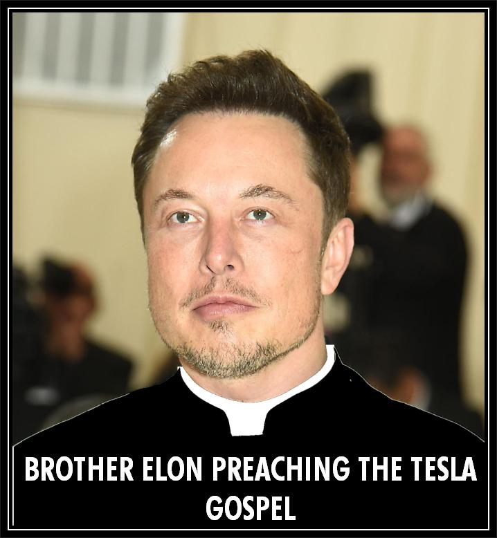 Elon Musk preaching the Tesla Gospel.