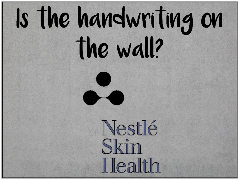 Am I Next? Nestle Skin Health Business for sale — Is the Handwriting on the Wall?