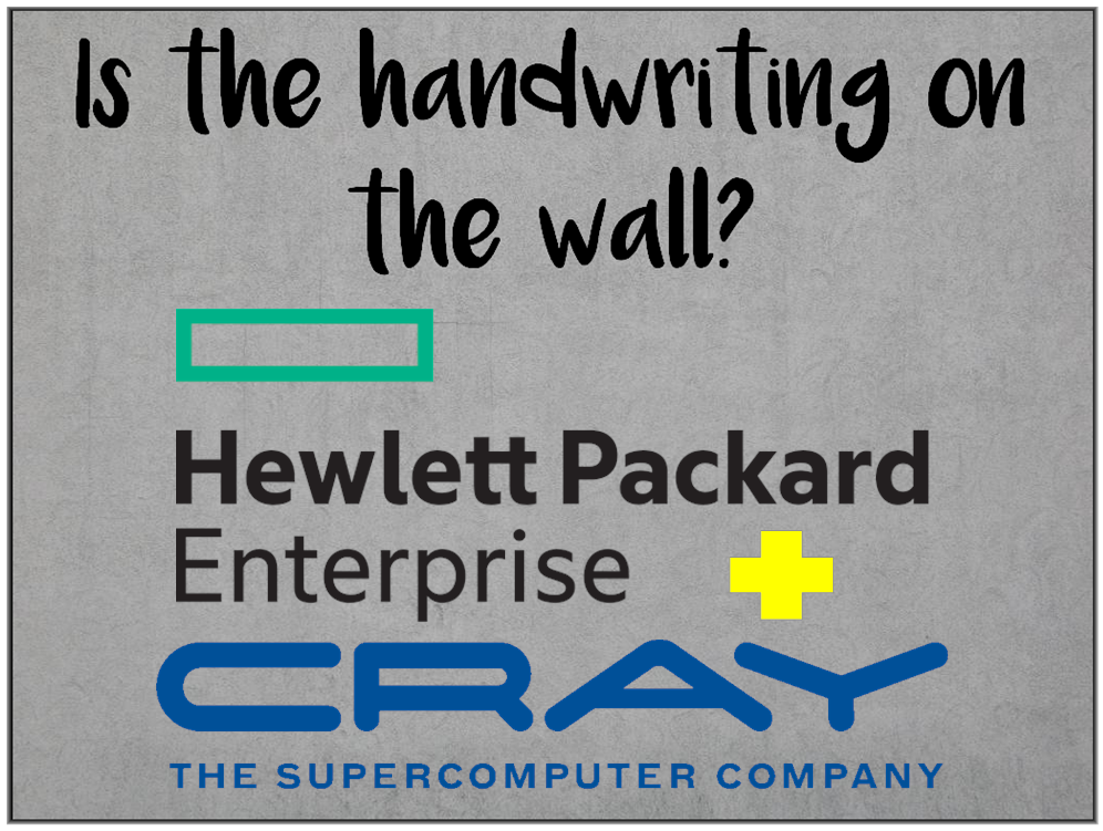 Am I Next? Hewlett Packard Enterprise acquires Cray Supercomputer — Layoffs coming.