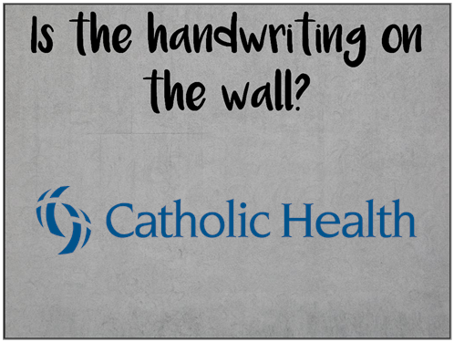 Am I Next? Catholic Health hiring freeze may precede layoffs if losses continue.