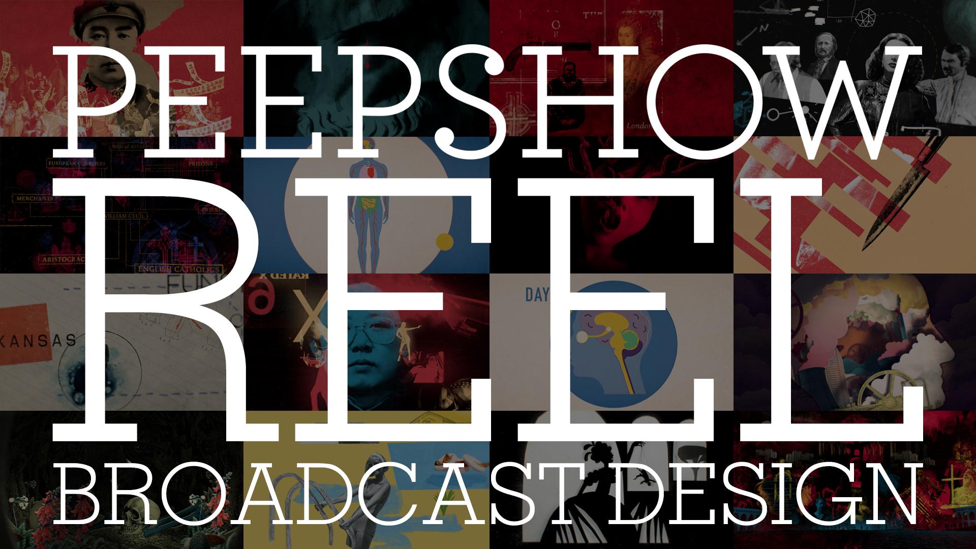 PeepShowReel: Broadcast Design | click to play