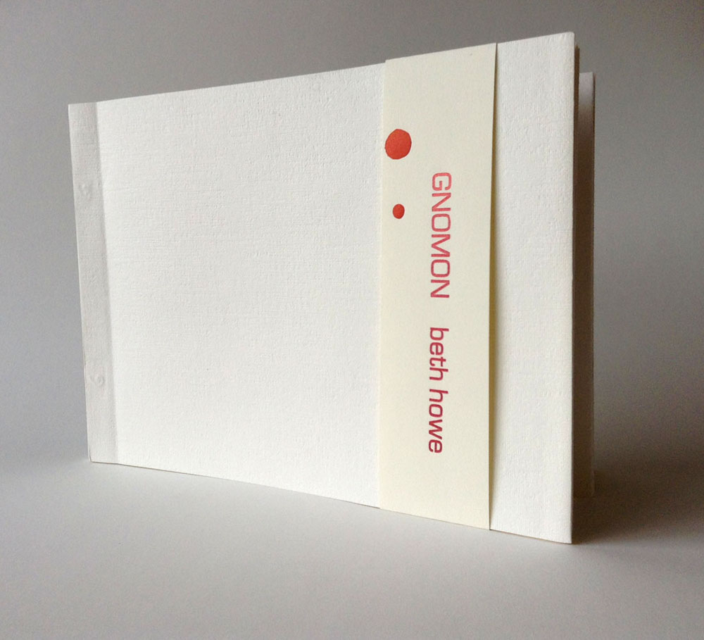Gnomon , 2008, 7 in. x 9.5 in, stab-bound 'pouch' binding, letterpress printed using hand-set lead type and polymer plate images, 9 double-layered pages. Printed at Black Rock Press, University of Nevada at Reno.  Edition of 19, 1 AP.  A gnomon is the object on a sundial that casts the shadow and thereby marks the hour. In Greek, it means 'interpreter' or 'one who discerns'.  The text comes from Margaret Scott Gatty's The Book of Sun-Dials, a thorough compendium of mottoes found on sundials located throughout Europe and the United Kingdom and published in London by Chiswick Press in 1872. The images of urban gnomons were collected in Reno, Nevada in 2008.