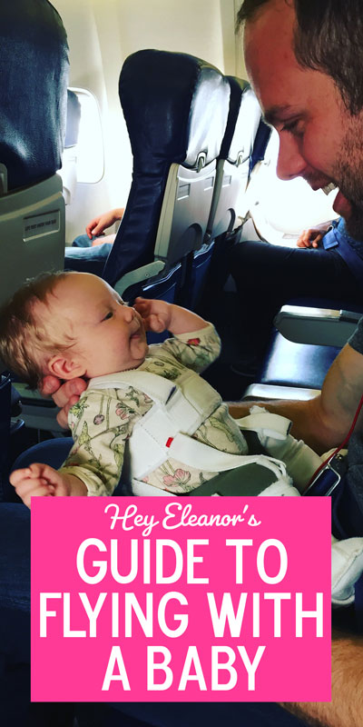 Flying with a baby isn't easy. Here's how to do it without the panic attack.