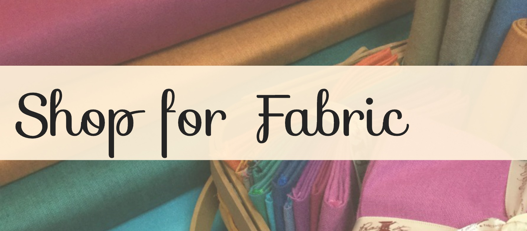 Shop for Fabric banner.jpg
