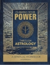 Claiming Your Power Through Astrology by Emily Klintworth