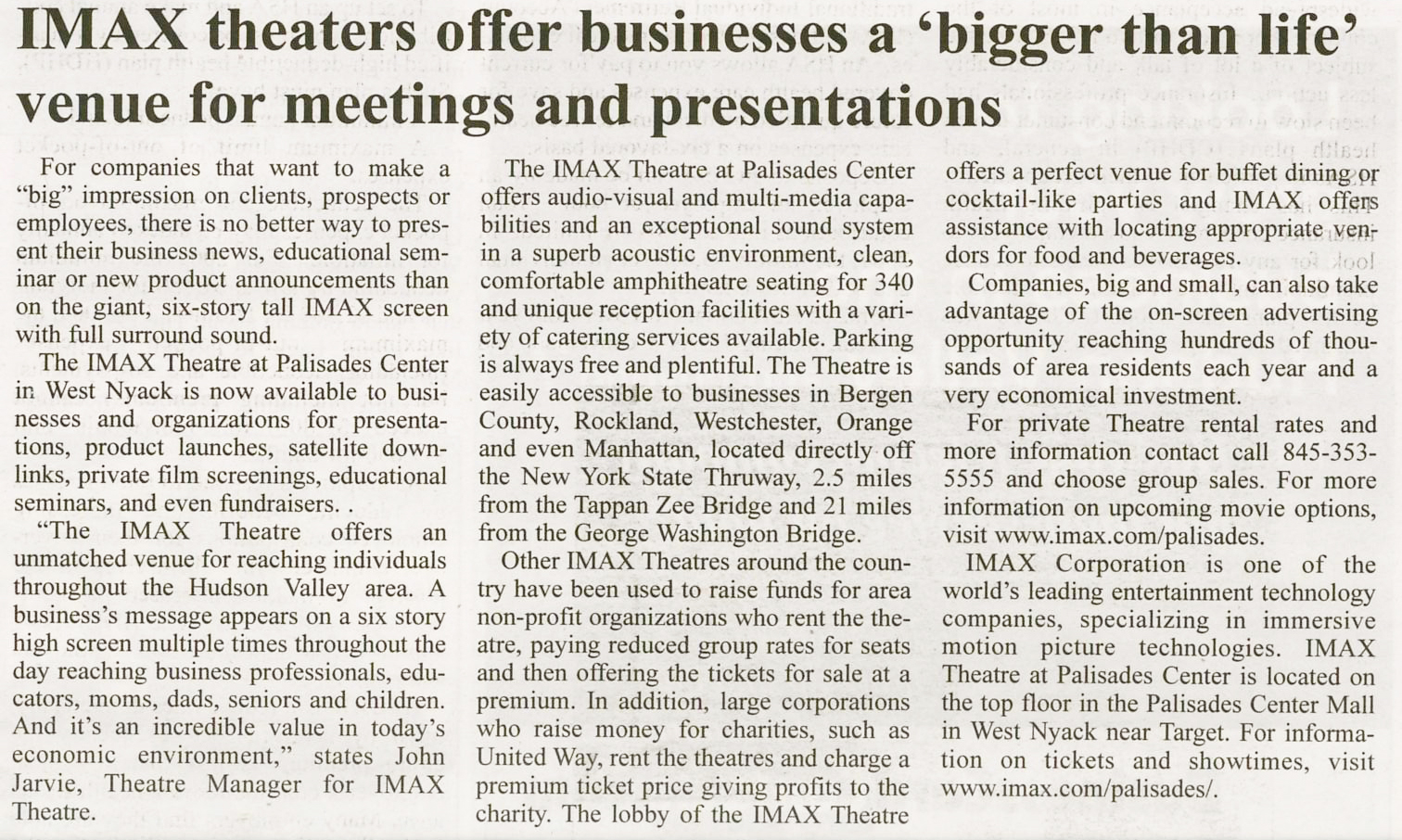 GMG Public Relations has provided a decade of creative marketing strategies for the IMAX Theatre.