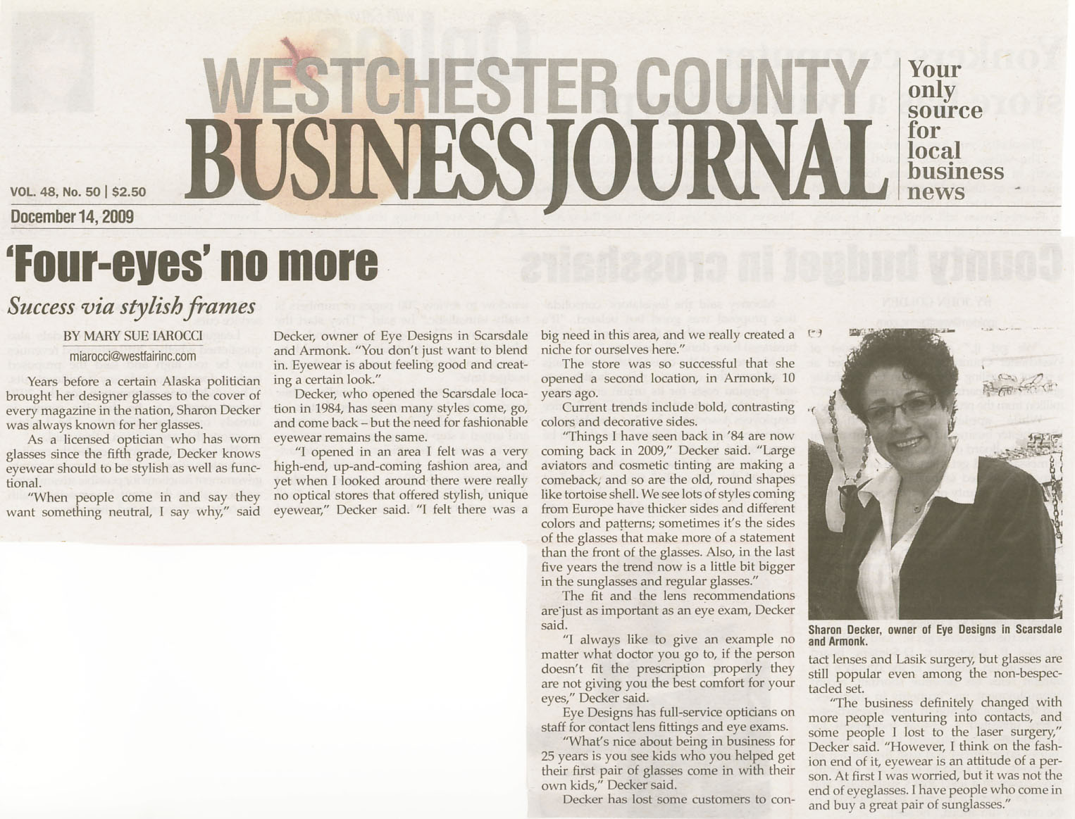 Getting your company featured in the newspaper is more easily accomplished when you have a good story to tell. Sharon Decker was able to address the changes in her industry over a 25 year period which garnered a half page feature story.