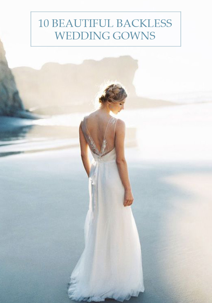 10 Beautiful Backless Wedding Gowns - Lindsey Brunk