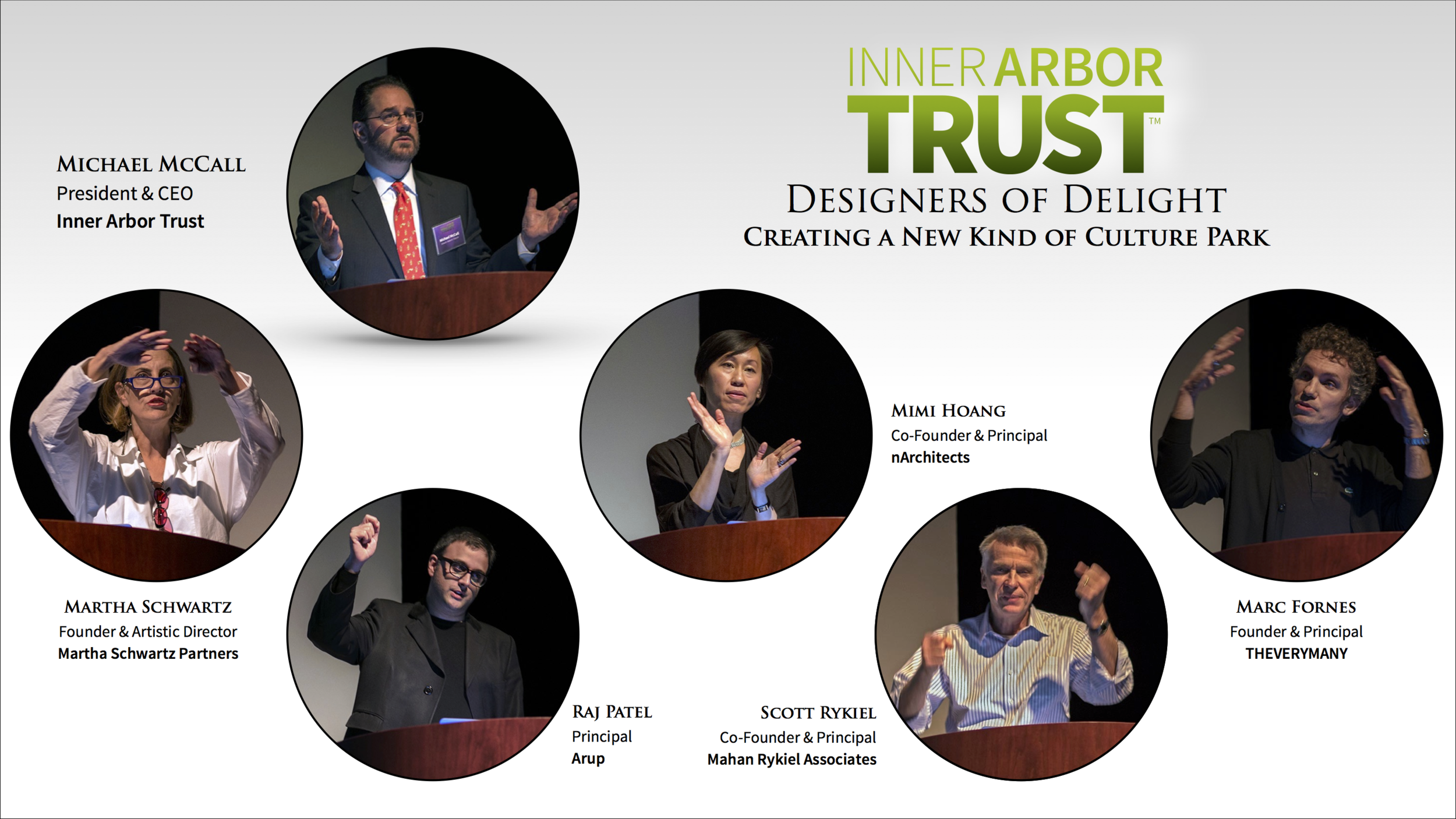 Hosted by Michael MCall, President & CEO of the Inner Arbor Trust, The Designers of Delight, presented the essence of their creative careers, prior to presenting the the Park plan, two weeks later
