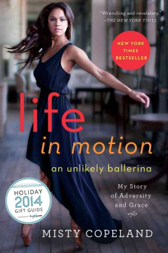 LNL Gift Guide for Dance Teachers — Life in Motion by Misty Copeland.jpg