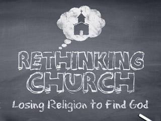 Rethinking Church    Aug. 2009 - Sept. 2009