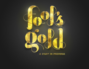 Fool's Gold: Proverbs    Jan.2014 - Apr. 2014
