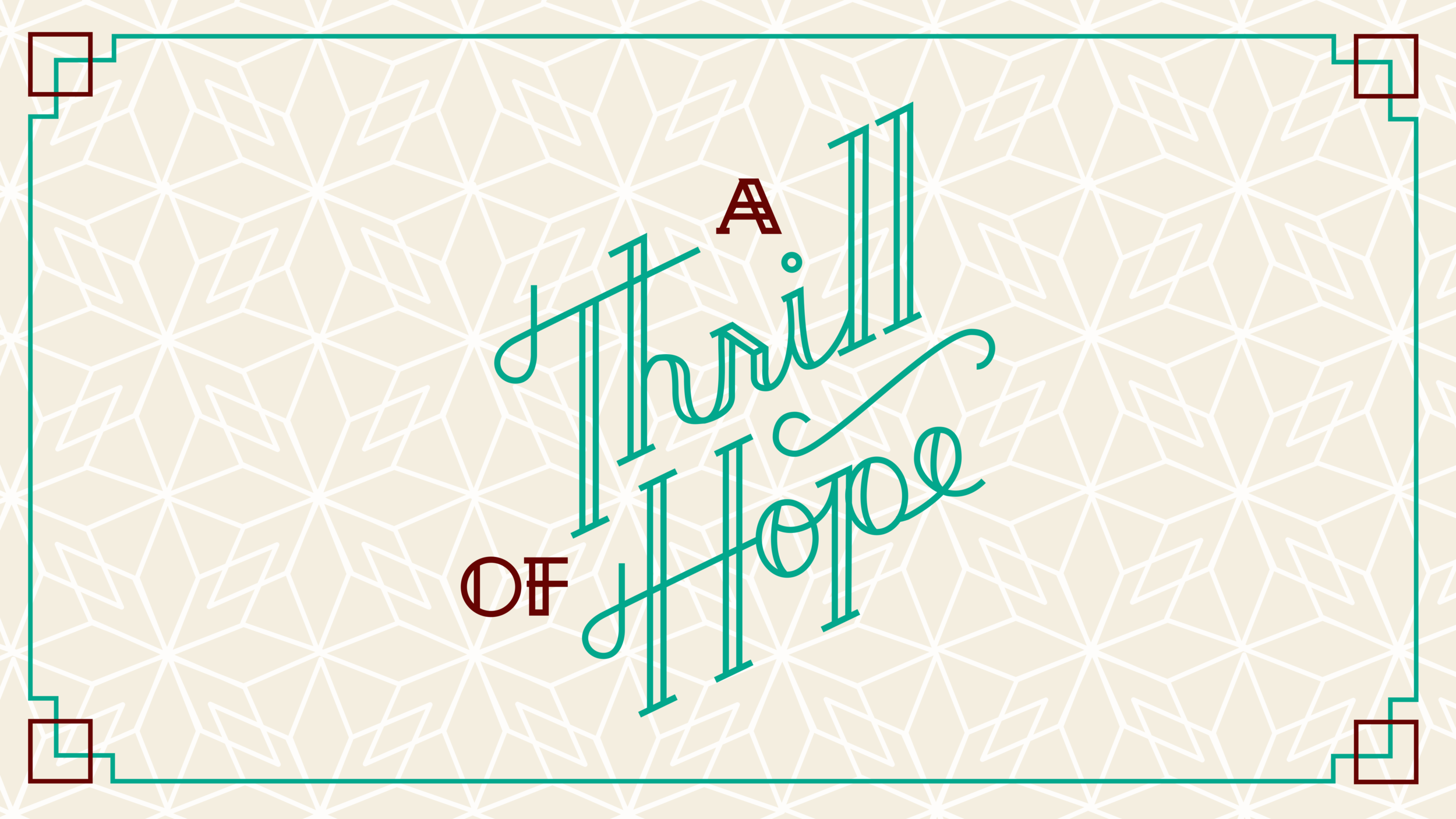 A Thrill of Hope    November 2016 - December 2016