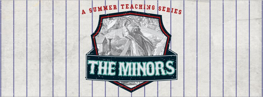 The Minor Prophets    June - August 2017