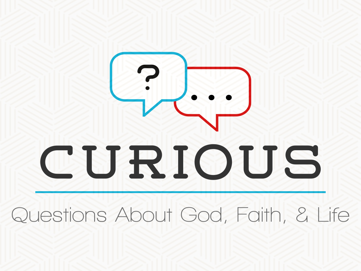 Curious     2018 Family Worship Sundays