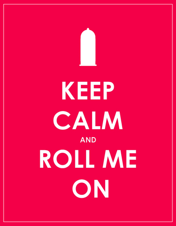 keep-calm-roll-me-on-condom.jpg