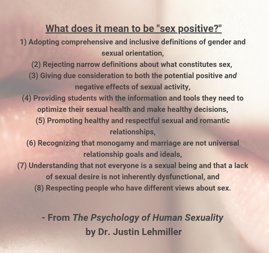 Definition of sex positive by Dr. Justin Lehmiller from The Psychology of Human Sexuality.