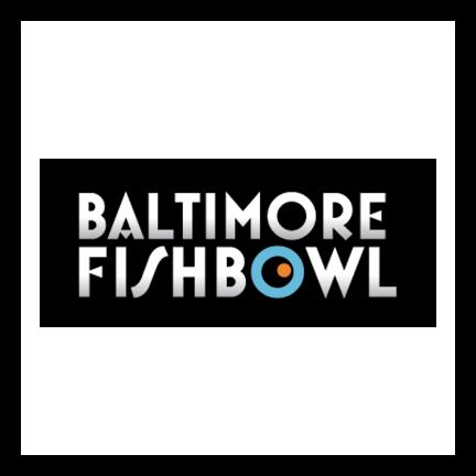 Baltimore Fishbowl.jpg