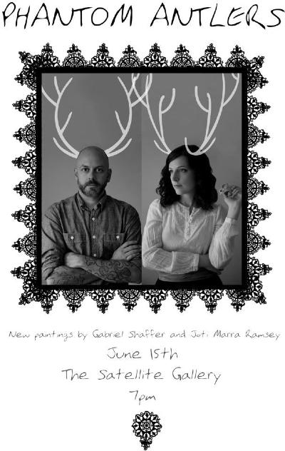 Phantom Antlers, June 2012   Gabriel Shaffer and Joti Marra Ramsey