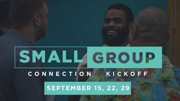 Small Group Connection Kickoff Sept 2019 Dates.jpg