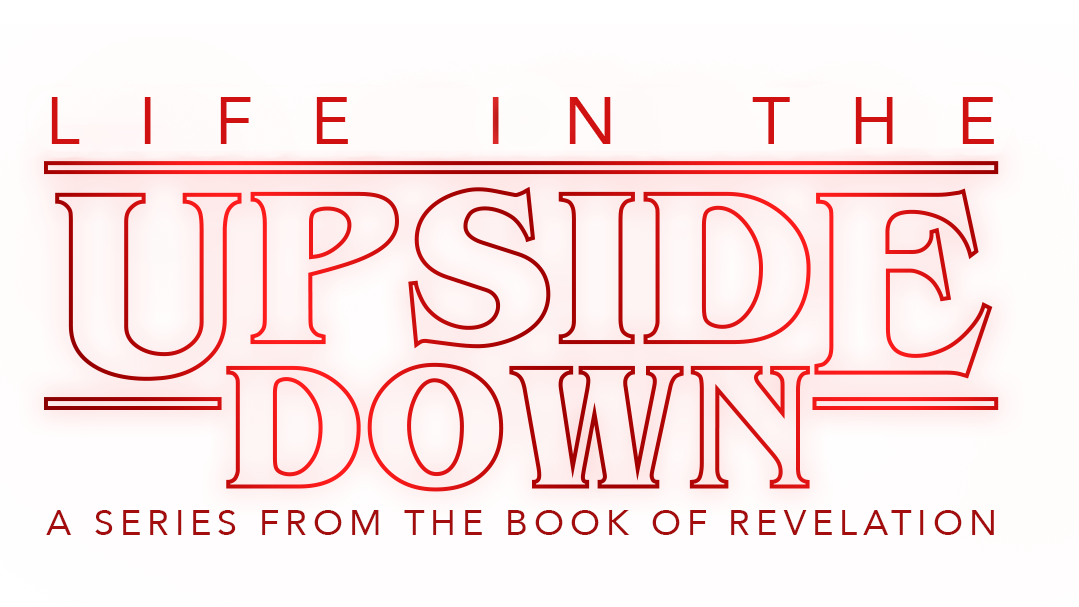 Life in the Upside Down Sermon Series.png