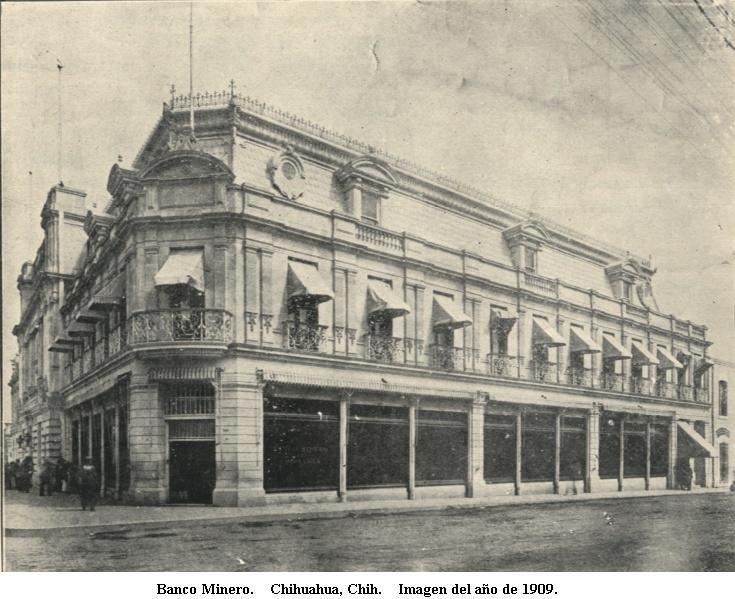 The Banco Minero in Chihuahua City in 1909