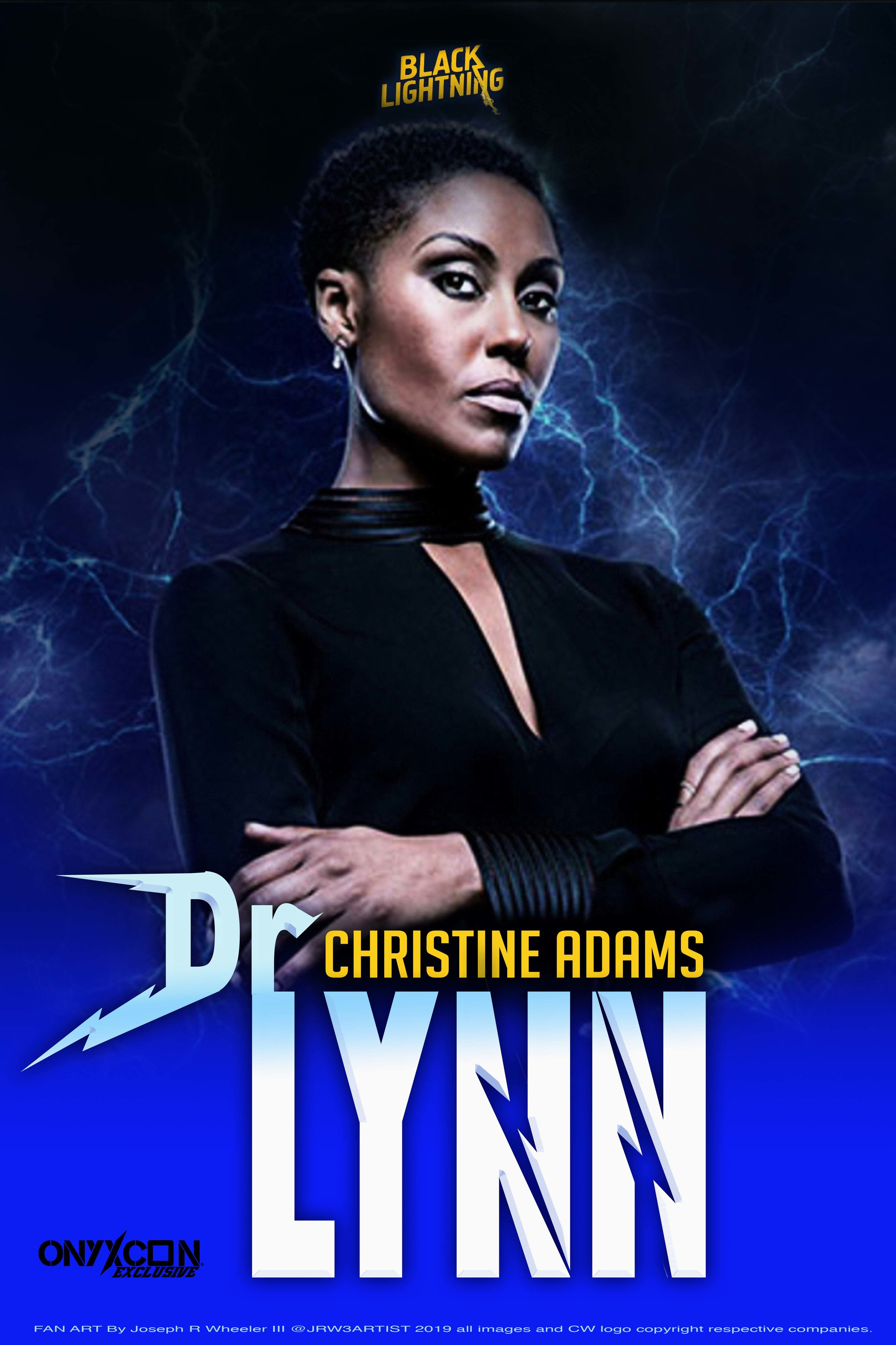 "ONYXCON XI welcomes actress CHRISTINE ADAMS ' Dr LYNN' on BLACK LIGHTNING ! AUGUST 24th! Come meet this gorgeous and talented legendary thespian at ONYXCON!  Film and television actress Christine Adams was born in London, United Kingdom.  She starred on several British and American films and television series since early 2000s.  On television, she is known for roles as ""Katherine Williams Osgood"" on the British miniseries, NY-LON (2004); ""Simone Hundin"" on the American comedy-drama series, Pushing Daisies (2007) (2007-2009); as ""Lena Boudreaux"" on the short-lived ABC legal drama series, The Whole Truth (2010); and as ""Mira"" in FOX's science-fiction drama series, Terra Nova (2011).In 2012, she starred, opposite Anthony LaPaglia, on the ABC drama series, Americana (2012). Adams appeared on several films, such as Submerged (2005), Batman Begins (2005), Eye of the Dolphin (2006), Green Flash (2008), Beneath the Blue (2010), TRON: Legacy (2010) and The Girl with the Dragon Tattoo (2011). She resides in Los Angeles with her husband and daughter. - from her IMDB  YOU WILL KNOW HER FROM 'BLACK LIGHTNING ' as DR LYNN PIERCE !  Come meet Christine Adams at ONYXCON- AUGUST 24th!"