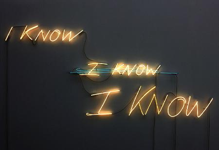 Tracey Emin, I  know, I know, I know