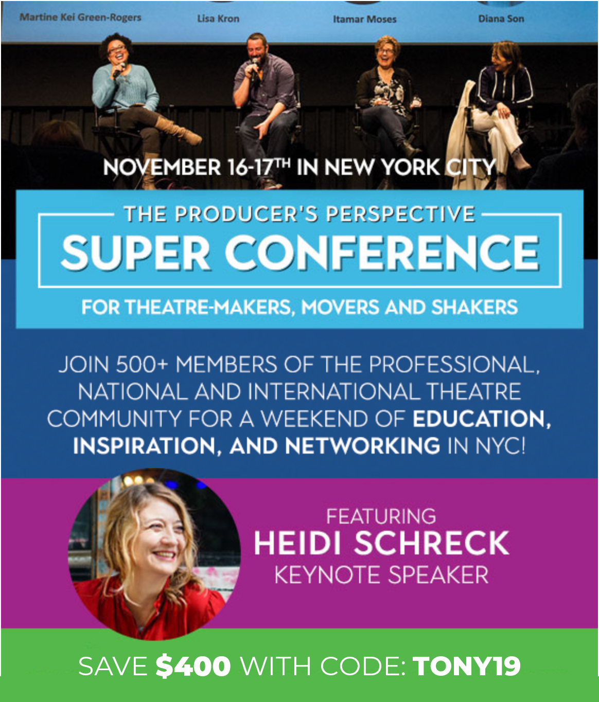 education, inspiration + networking - Day to day, Mary is also the Manager of Events for Davenport Theatrical Enterprises, Inc. (founded by Tony Award-winning Broadway Producer Ken Davenport).Katherine and I attended their spring Promote U conference and were blown away. Mary, Ken, and company have graciously offered us a $400 coupon code to the fall Super Conference event.This 2-day conference for theatre-makers is designed to help you achieve the things you want to achieve in the business. Whether you want to write, or act, or produce, or direct . . . the 15+ panels and presentations will help you get to the next stage.