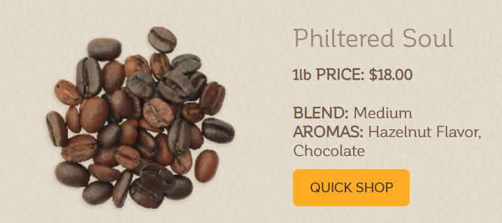 Philtered Soul - Philz Coffee : I buy my beans at Philz every month or so and grind them up every morning for coffee in my french press. This is my favorite flavor - nutty and chocolatey.