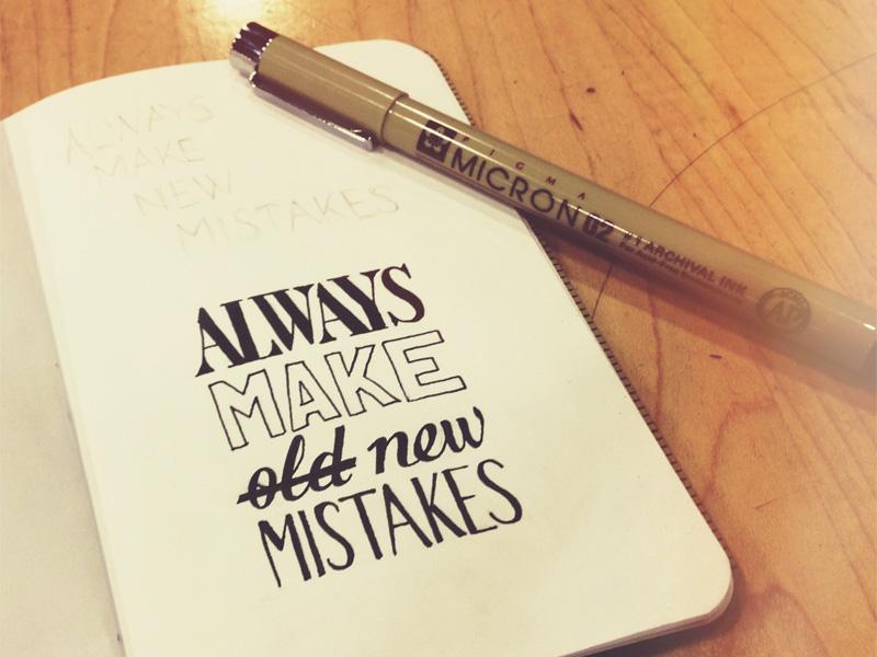always-make-new-mistakes1.jpg