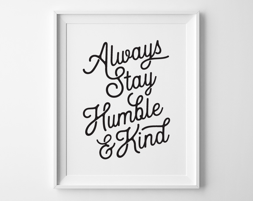 Humble & Kind Print