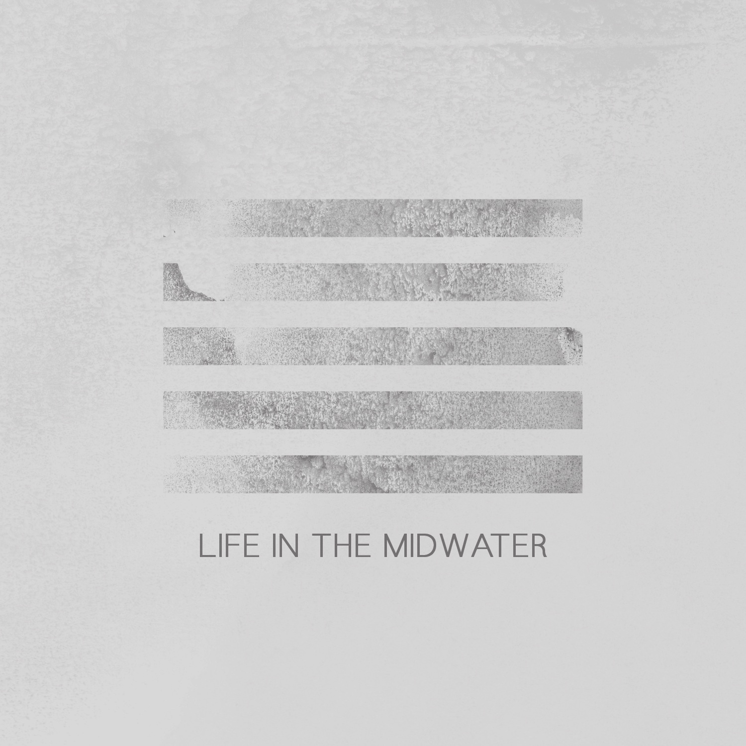 Life In The Midwater   Released September 13, 2013