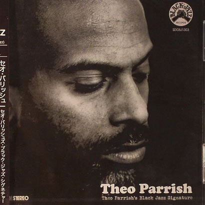 Theo Parrish Presents Black Jazz Signature (forthcoming on Snowdog Records Japan)