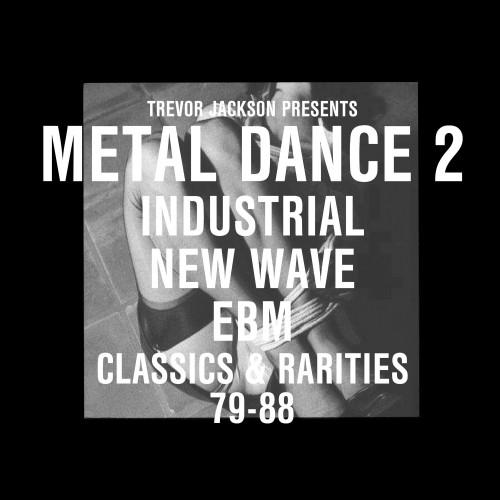 Trevor Jackson's electronic post-punk selections for Metal Dance 2 on Strut