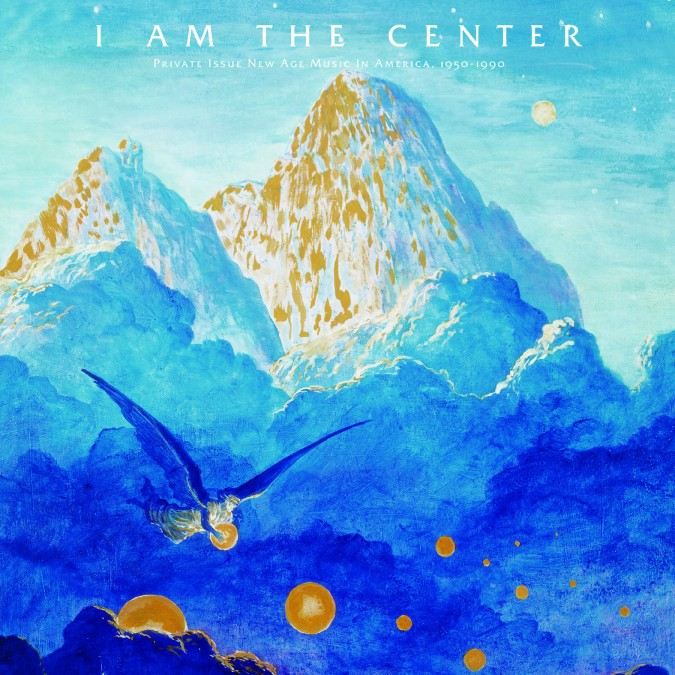 """I Am The Center: Private Issue New Age Music In America, 1950-1990"" released on 3 LPs by Light In The Attic"