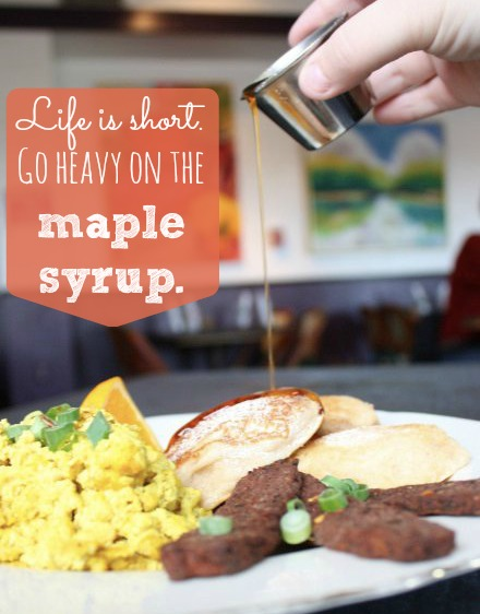 Life is Short. Heavy on the syrup.jpg