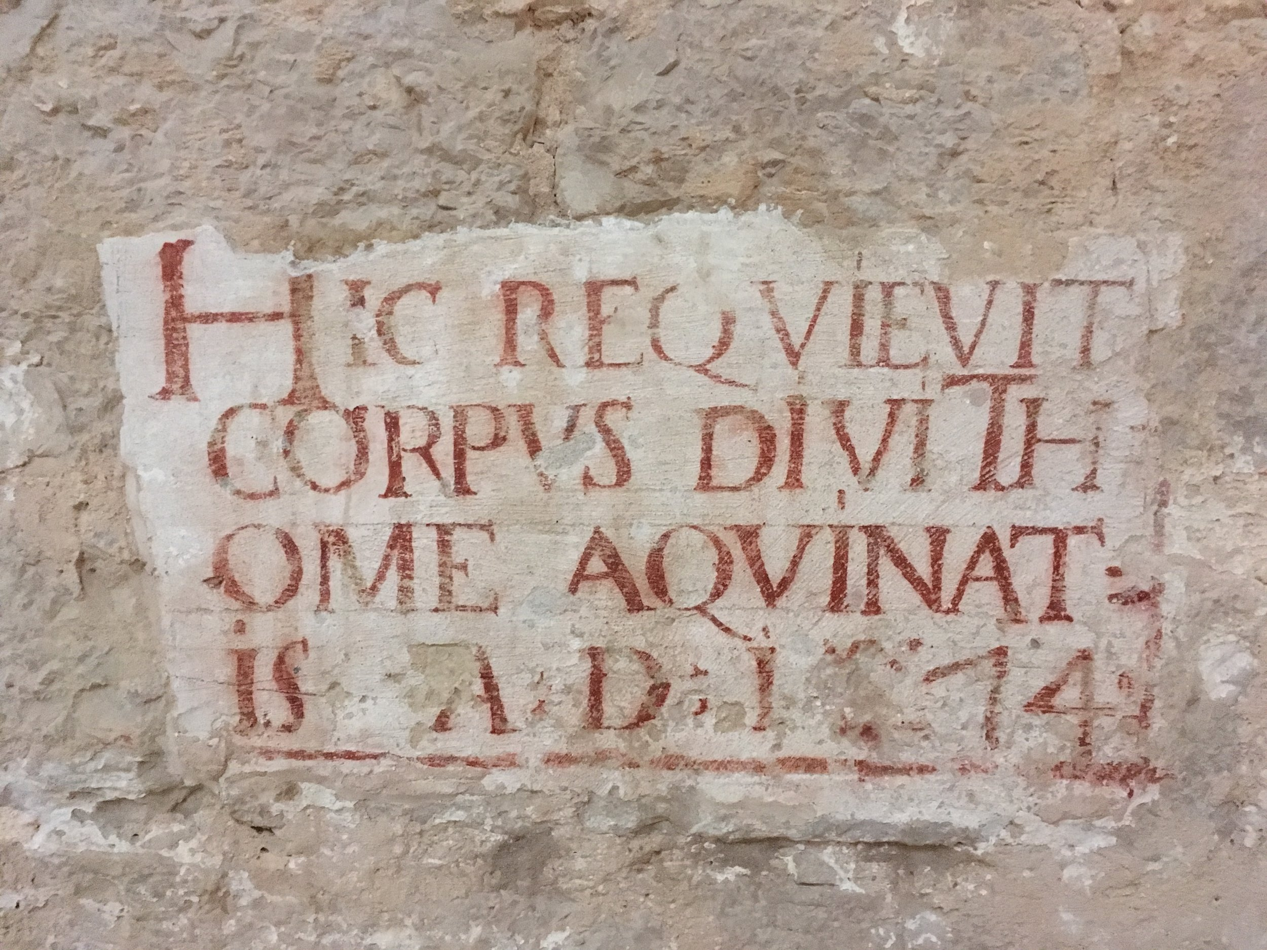 """""""Here the body of Saint Thomas Aquinas rests. AD 1274"""" - Words written on the sanctuary wall at Fossanova, where Thomas' body rested until it was moved to Toulouse."""
