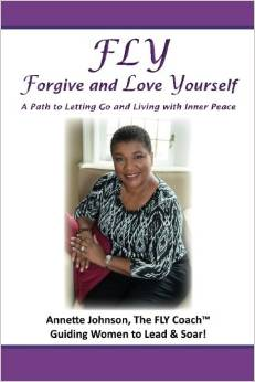 FLY - Forgive and Love Yourself : A Path to Letting Go and Living with Inner Peace   CLICK HERE TO BUY