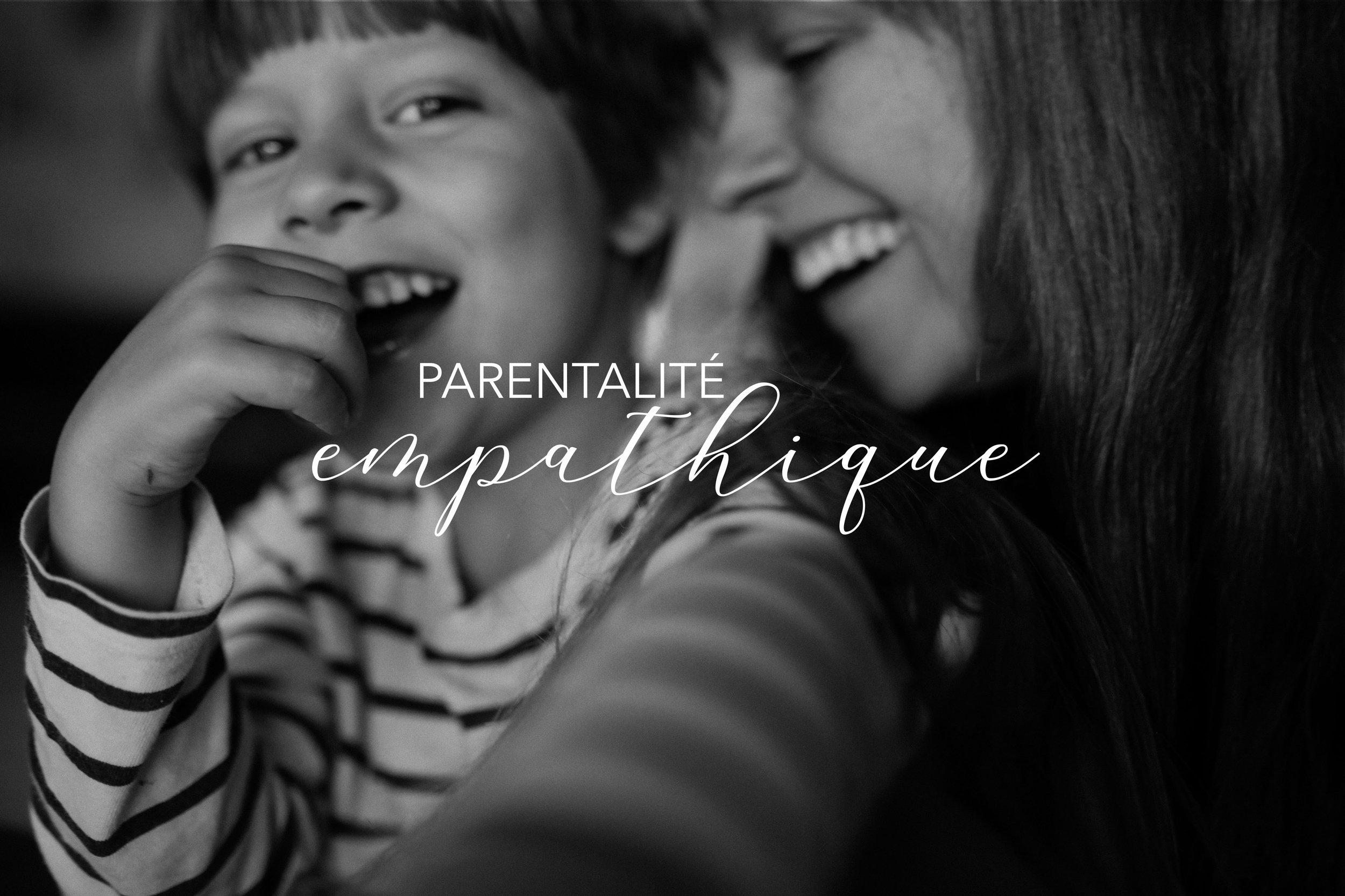 PARENTALITÉ EMPATHIQUE - Un programme pour augmenter notre connexion quotidienne avec notre enfant, sa collaboration naturelle, poser les limites nécessaires et faire de la place pour le parent qu'on désire être, réellement.