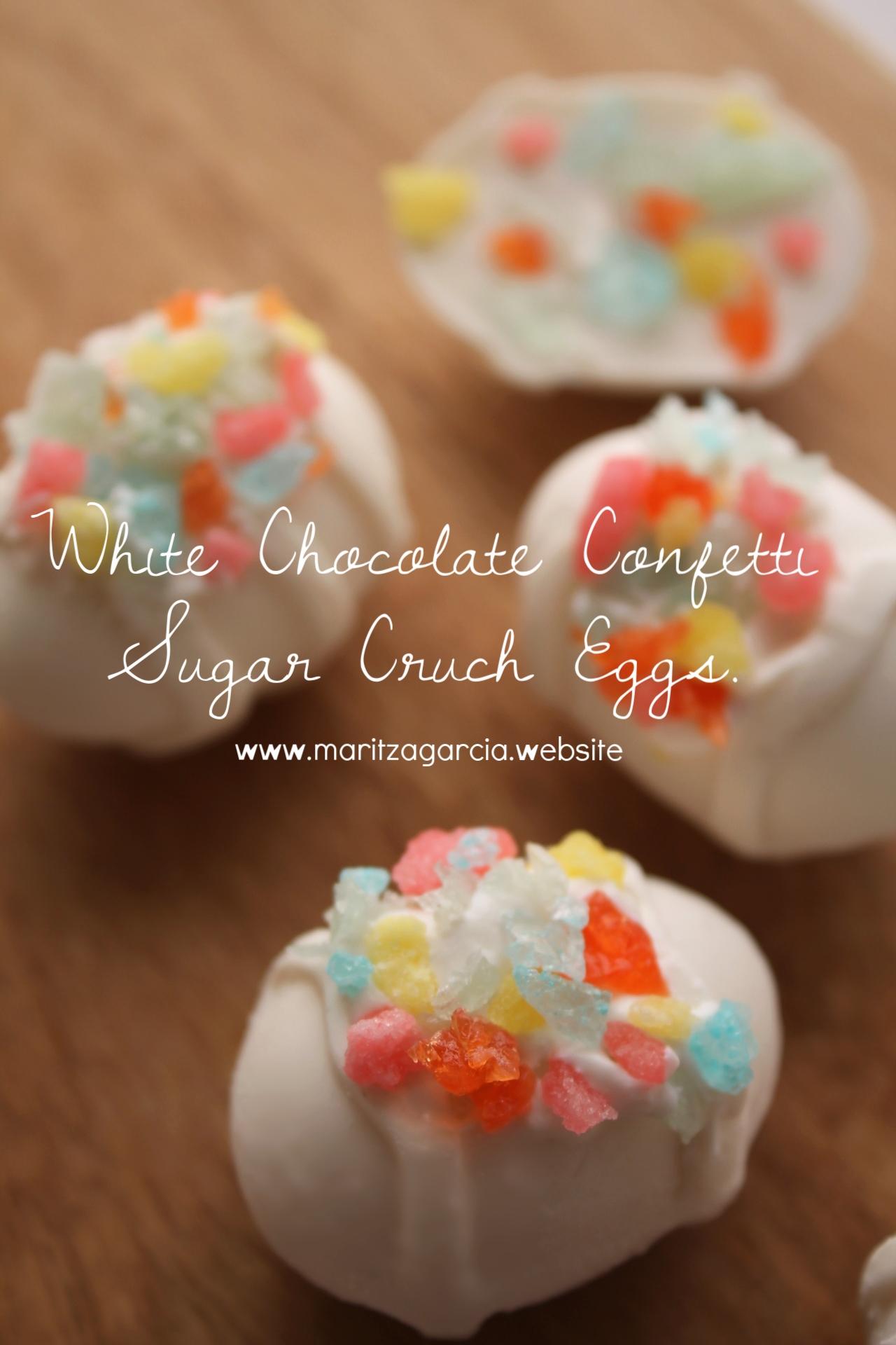 White Chocolate Confetti Sugar Crunch Eggs.