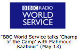"""BBC World Service talks 'Champ of the Camp' with Mahmoud Kaabour (May 13)"